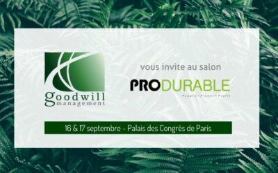 Goodwill-management vous invite au salon PRODURABLE