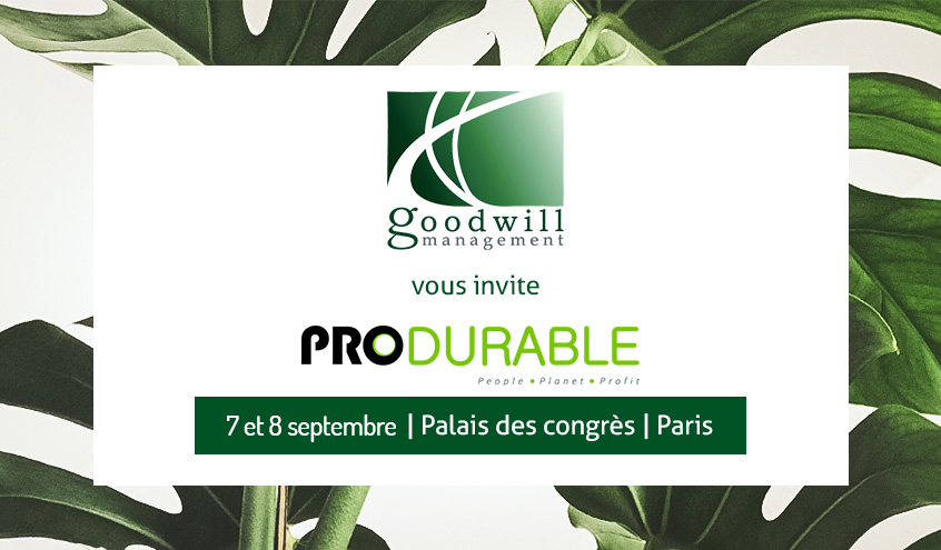 Invitations du salon PRODURABLE 2020 - Goodwill Management